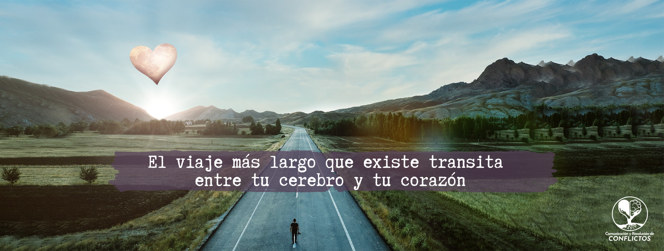 El viaje más largo es el que transita entre tu corazón y el cerebro